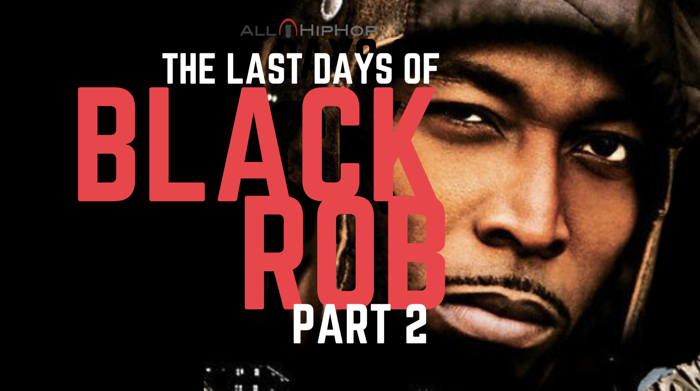 The Last Days Of Black Rob